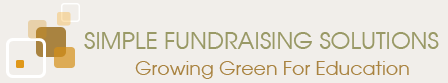 SIMPLE FUNDRAISING SOLUTIONS - Growing Green For Education